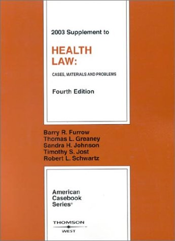 9780314147561: 2003 Supplement to Health Law (American Casebook Series)