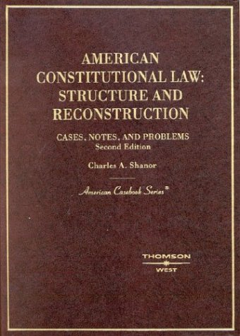 9780314149008: American Constitutional Law: Structure and Reconstruction: Cases, Notes and Problems (American Casebook)