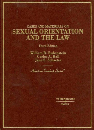 Cases and Materials on Sexual Orientation and: Rubenstein, William B./