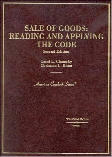 9780314149756: Sale of Goods: Reading and Applying the Code (American Casebook Series)