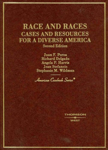 Race and Races, Cases and Resources for: Juan F. Perea;