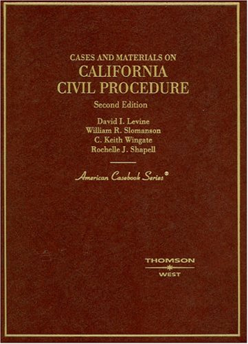 9780314149992: Cases and Materials on California Civil Procedure, Second Edition (American Casebook Series)