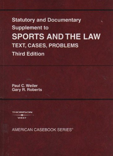 9780314150219: Statutory And Documentary Supplement To Sports Amd The Law: Text, Cases, Problems (Statutory Supplement)