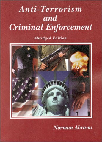 9780314150769: Anti-Terrorism and Criminal Enforcement (Abridged Edition) (American Casebook Series)