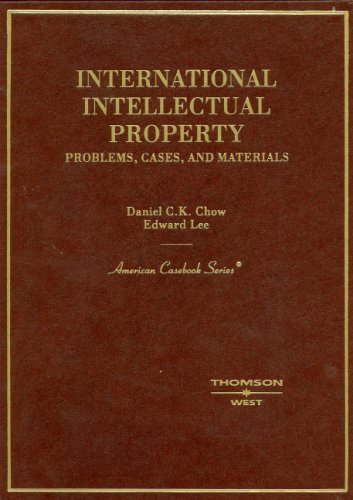 9780314150844: International Intellectual Property: Problems, Cases, And Materials