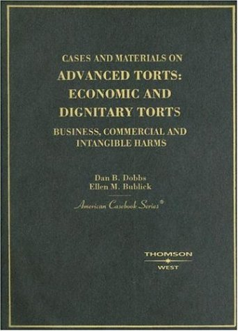 9780314151032: Cases and Materials on Advanced Torts: Economic and Dignitary Torts - Business, Commercial and Intangible Harms (American Casebook Series)