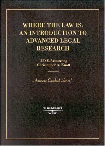 9780314151575: Where the Law Is: An Introduction to Advanced Legal Research