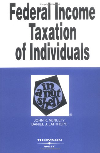 Federal Income Taxation of Individuals 7th Edition: John K. McNulty,