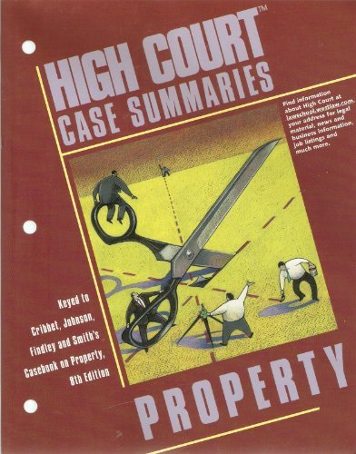 9780314152732: High Court Case Summaries on Property (Keyed to Cribbet Casebook, Eighth Edition)