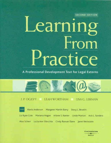 9780314152848: Ogilvy, Wortham and Lerman's Learning from Practice: A Professional Development Text for Legal Externs, 2d (American Casebook Series)