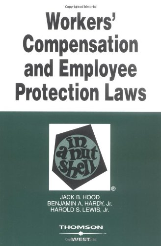 9780314153111: Workers Compensation and Employee Protection Laws in a Nutshell, Fourth Edition (Nutshell Series)