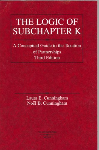9780314153128: Logic of Subchapter K: A Conceptual Guide to Taxation of Partnerships (American Casebook Series)