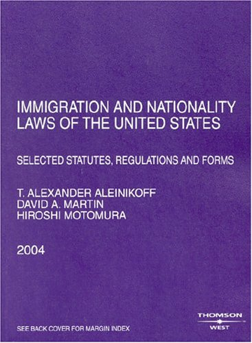 9780314153180: Immigration And Nationality Laws Of The United States: Selected Statutes, Regulations and Forms 2004