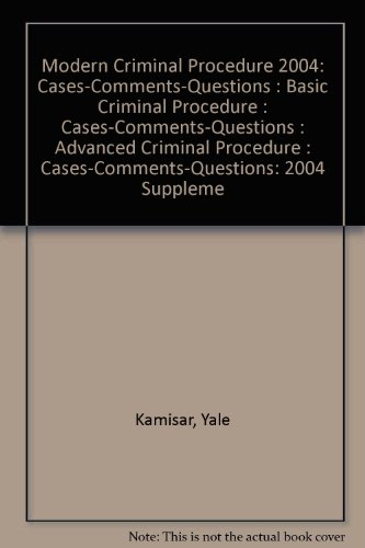 9780314153401: 2004 Supplement To Tenth Ed.: Modern Criminal Procedure: Basic Criminal Procedure : Advanced Criminal Procedure