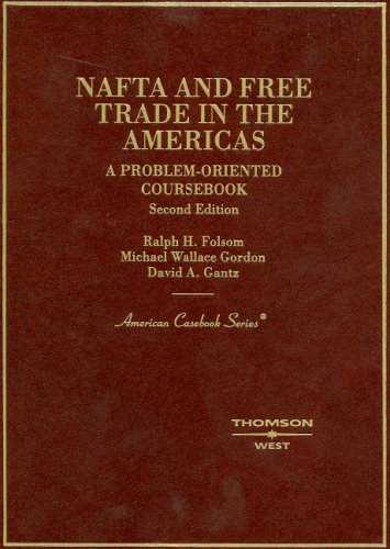 9780314153975: Folsom, Gordon and Gantz's NAFTA and Free Trade in the America's, A Problem Oriented Coursebook, 2d (American Casebook Series)