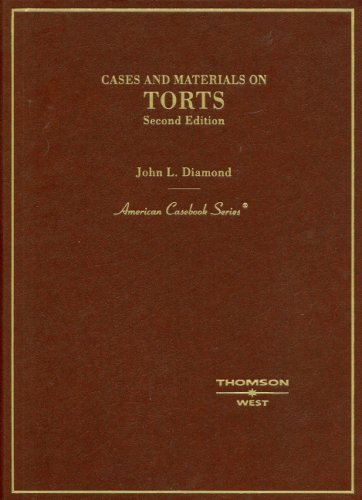 Cases and Materials on Torts, Second Edition: Diamond, John