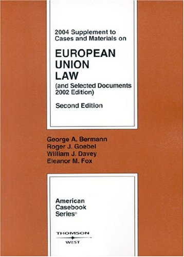 9780314154125: 2004 Supplement to Cases and Materials on European Union Law, Second Edition (American Casebook Series)