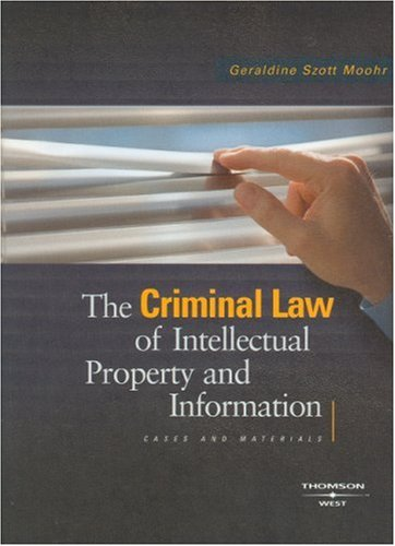 The Criminal Law of Intellectual Property and Information: Cases and Materials (American Casebook ...