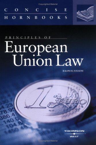 Principles of European Union Law: Concise Hornbook: Folsom, Ralph H.