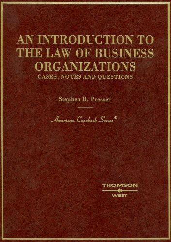 Introduction to the Law of Business Organizations: Stephen B. Presser