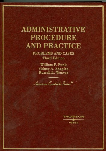 9780314155177: Administrative Procedure and Practice: Problems and Cases (American Casebook Series)