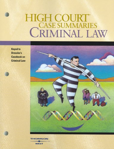 9780314156044: High Court Case Summaries on Criminal Law (Keyed to Dressler, Third Edition)