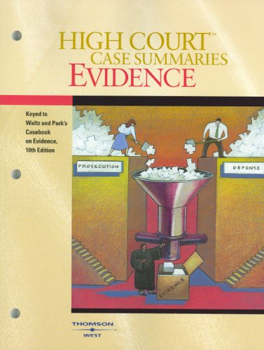 9780314156051: High Court Case Summaries on Evidence (Keyed to Waltz,Tenth Edition)
