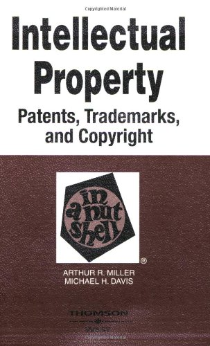 9780314158758: Intellectual Property-Patents, Trademarks And Copyright in a Nutshell