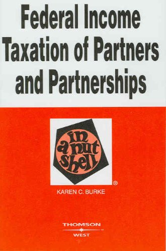 9780314158796: Federal Income Taxation of Partners and Partnerships in a Nutshell (In a Nutshell (West Publishing)) (Nutshell Series)
