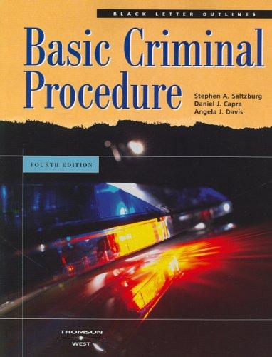Basic Criminal Procedure, Fourth Edition (Black Letter: Stephen A. Saltzburg,