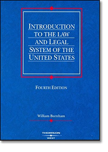 9780314158987: Burnham's Introduction to the Law and Legal System of the United States, 4th