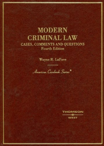 Modern Criminal Law: Cases, Comments And Questions: Wayne R. Lafave