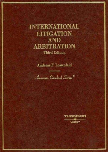 9780314159175: International Litigation and Arbitration (American Casebook Series)
