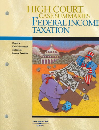 9780314159465: High Court Case Summaries on Federal Income Taxation
