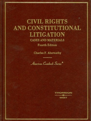9780314159496: Civil Rights And Constitutional Litigation: Cases And Materials (American Casebook)