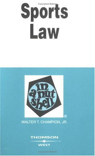 9780314159663: Sports Law in a Nutshell (Nutshell Series)