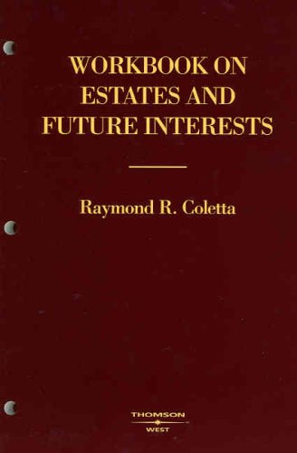 9780314160218: Workbook on Estates and Future Interests (American Casebook Series)