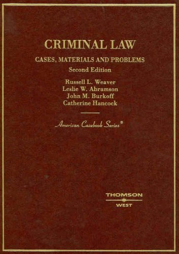 Criminal Law: Cases, Materials & Problems, 2nd: Russell L. Weaver,