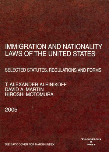 Immigration and Nationality Laws of the United: Aleinikoff, Thomas Alexander,