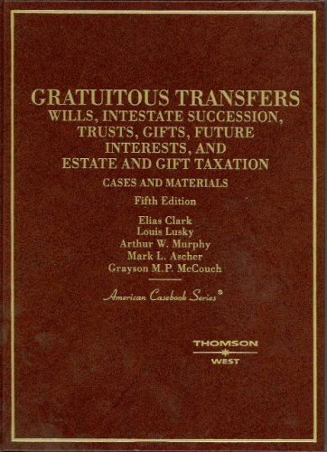 9780314160409: Cases and Materials on Gratuitous Transfers (American Casebooks)