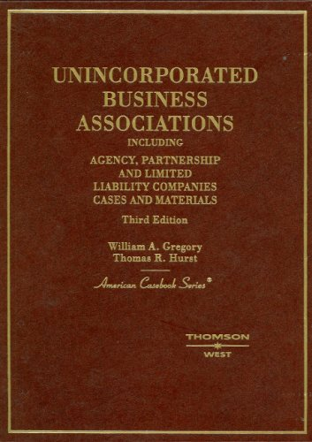 9780314160560: Unincorporated Business Associations, Including Agency, Partnership and Limited Liability Companies (American Casebook)