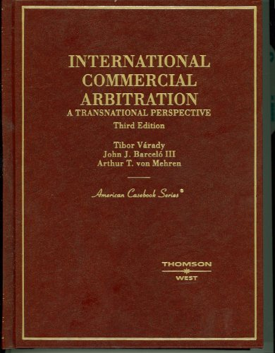 International Commercial Arbitration (American Casebooks): Tibor Varady, John J.Barcelo III, Arthur...