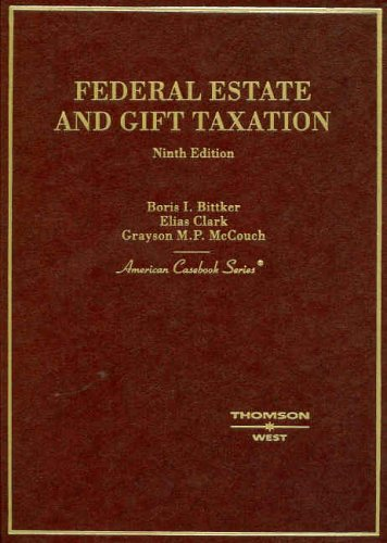 9780314161260: Federal Estate and Gift Taxation (American Casebook Series)