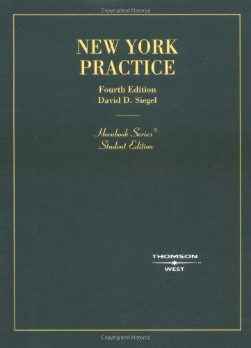 New York Practice, 4th Edition (Hornbook Series): David D. Siegel