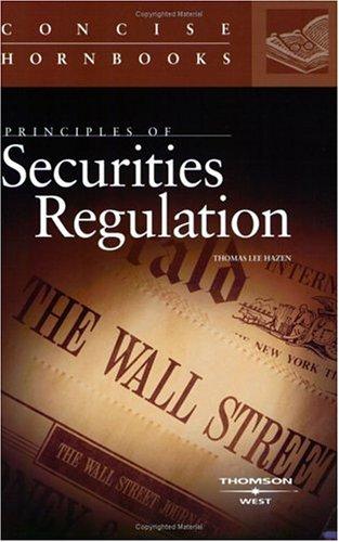 Principles of Securities Regulation: Concise Handbooks (Hornbook: Thomas Lee Hazen