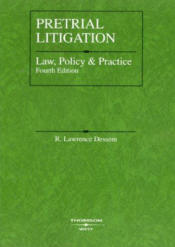 9780314162588: Pretrial Litigation: Law, Policy and Practice, 4th Edition (American Casebook)