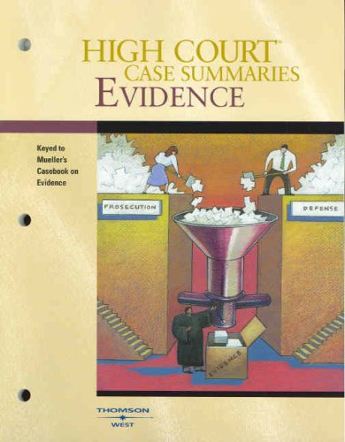 High Court Case Summaries on Evidence (Keyed to Mueller, Fifth Edition): West