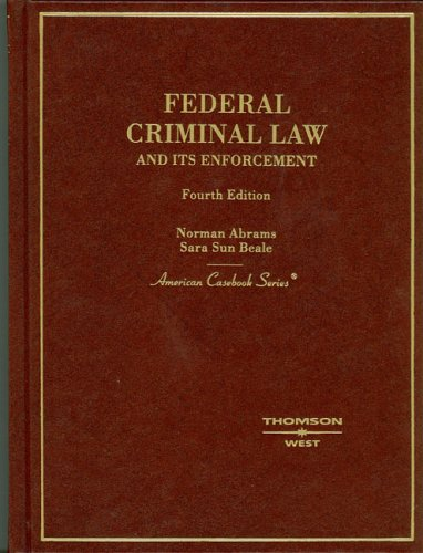 9780314163066: Federal Criminal Law and Its Enforcement (American Casebook Series)