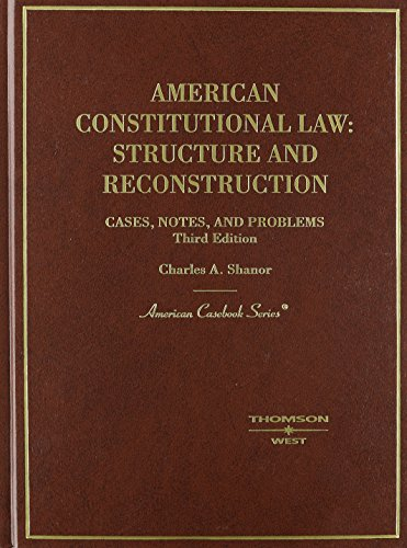 9780314163172: American Constitutional Law: Structure and Reconstruction: Cases, Notes, and Problems