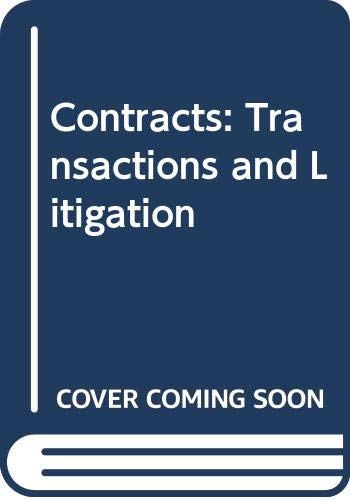 9780314163387: Contracts: Transactions and Litigation